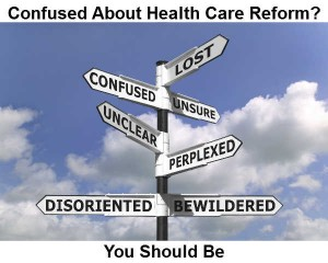 Health Care Reform Is Confusing
