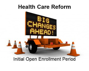 Initial Open Enrollment Period - Big Changes Are Coming