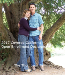 The Thompson Family decisions on 2017 Covered California open enrollment and renewal